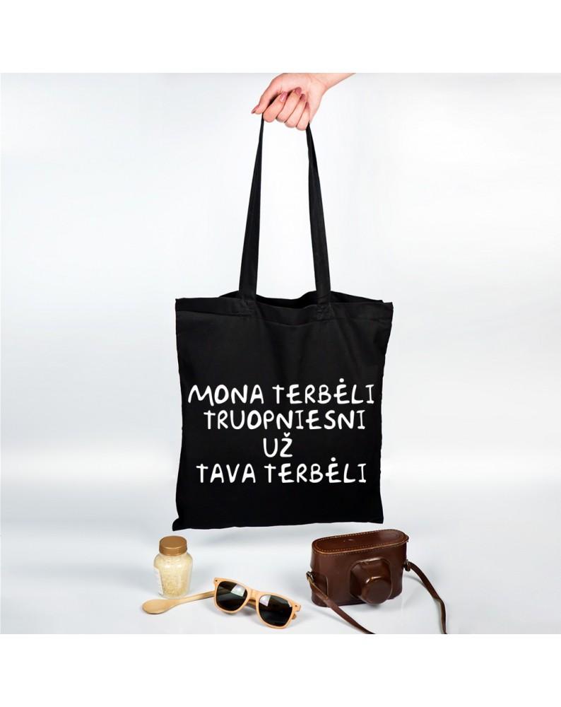 """Organinis krepšelis """"Mona terbėli truopniesni už tava terbėli"""""""