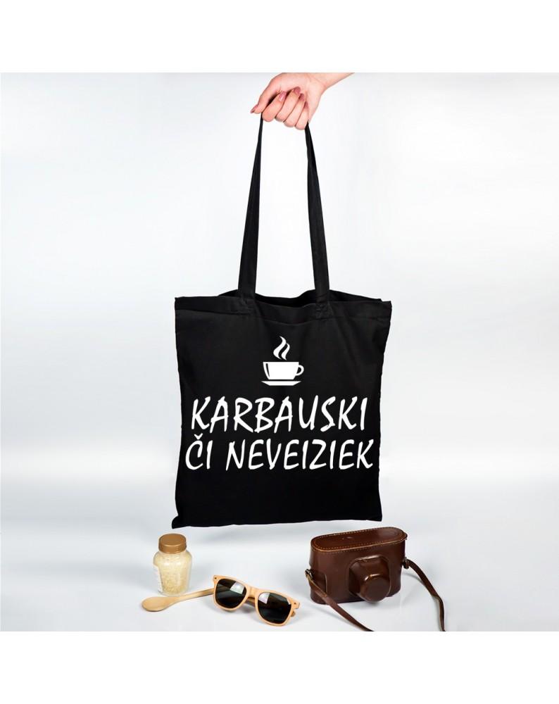 """Organinis krepšelis """"Karbauski či neveiziek"""""""